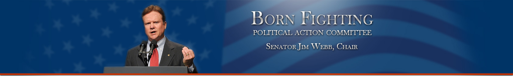 Born Fighting Political Action Committee, Senator Jim Webb, Chair